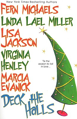 Deck the Halls, Lisa Jackson, Fern Michaels, Linda Lael Miller