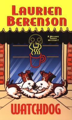 Watchdog (Melanie Travis Mysteries), Laurien Berenson