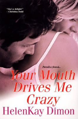 Your Mouth Drives Me Crazy, HelenKay Dimon