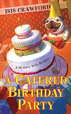 Image for A Catered Birthday Party (Mystery With Recipes)