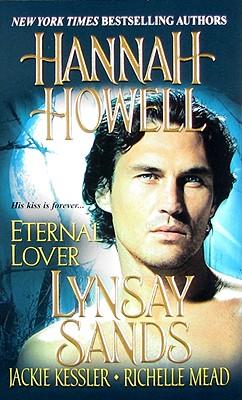 Eternal Lover, Jackie Kessler, Richelle Mead, Hannah Howell, Lynsay Sands