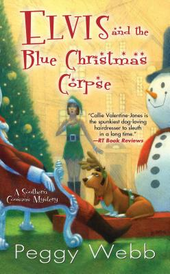 Elvis and the Blue Christmas Corpse (Southern Cousins Mysteries), Peggy Webb