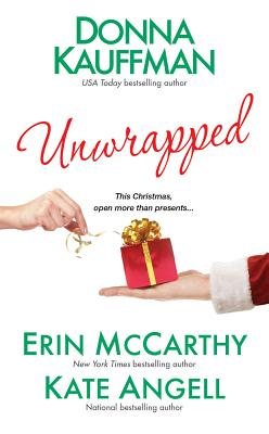 Unwrapped, Donna Kauffman, Erin McCarthy, Kate Angell
