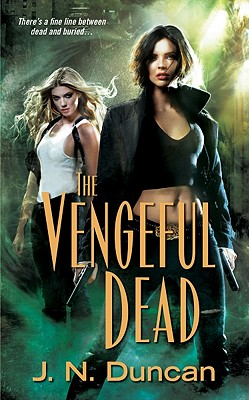 VENGEFUL DEAD, J.N. DUNCAN