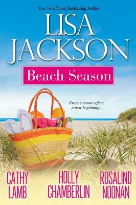 Beach Season, Lisa Jackson, Holly Chamberlin, Cathy Lamb, Rosalind Noonan
