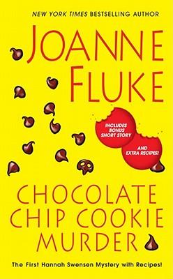 Chocolate Chip Cookie Murder (A Hannah Swensen Mystery), Joanne Fluke