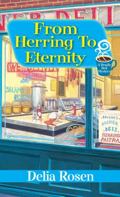 From Herring to Eternity (A Deadly Deli Mystery), Delia Rosen