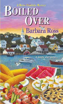 Boiled Over (A Maine Clambake Mystery), Barbara Ross