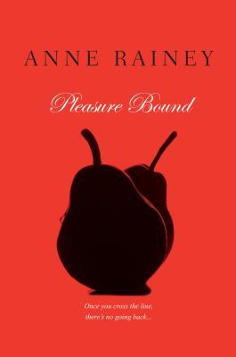 Pleasure Bound, Anne Rainey