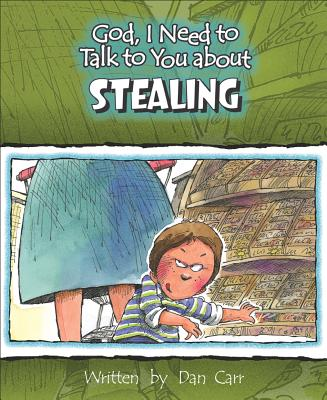 Stealing (God, I Need to Talk to You About...)
