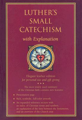 Luther's Small Catechism with Explanation, Martin Luther