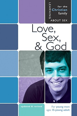 Love, Sex, & God: For Young Men Ages 15 and Up (Learning About Sex), Ameiss, Bill; Graver, Jane