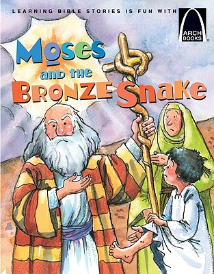 Image for Moses and the Bronze Snake - Arch Book