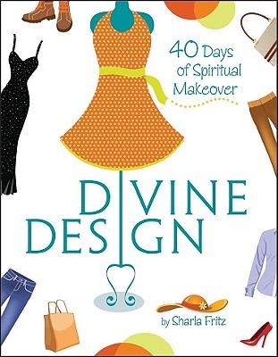 Image for Divine Design: 40 Days of Spiritual Makeover