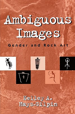 Image for Ambiguous Images, Gender and Rock Art (Gender and Archaeology)