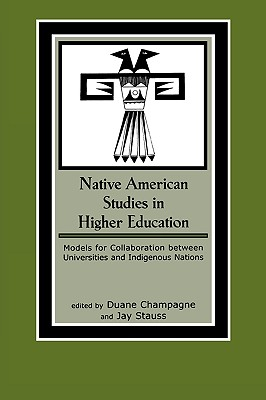Native American Studies in Higher Education: Models for Collaboration between Universities and Indigenous Nations (Contemporary Native American Communities)
