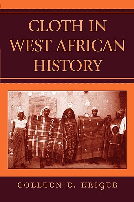 Image for Cloth in West African History (African Archaeology Series)