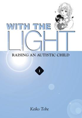 With the Light: Raising an Autistic Child, Vol. 1, Tobe, Keiko