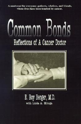 Common Bonds: Reflections of a Cancer Doctor, Berger, E.;Lewis, James;Mittiga, Linda A.
