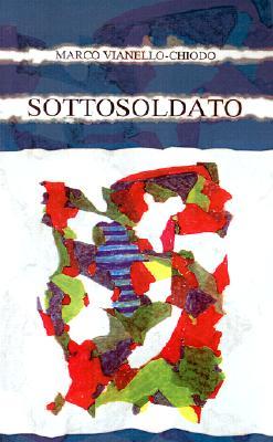 Sottosoldato (Italian Edition), Vianello-Chiodo, Marco