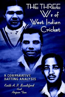 The Three Ws of West Indian Cricket: A Comparative Batting Analysis, Tan, Arjun; Sandiford, Keith A. P.