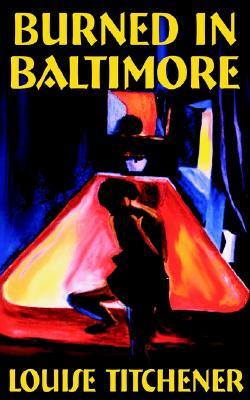 Image for Burned in Baltimore