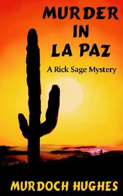 Murder In La Paz, Murdoch Hughes