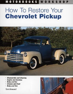 Image for How to Restore Your Chevrolet Pickup (Motorbooks Workshop)
