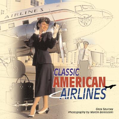 Classic American Airlines (Motorbooks Classics), Szurovy, Geza