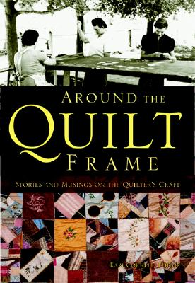 Image for Around the Quilt Frame: Stories and Musings on the Quilter's Craft