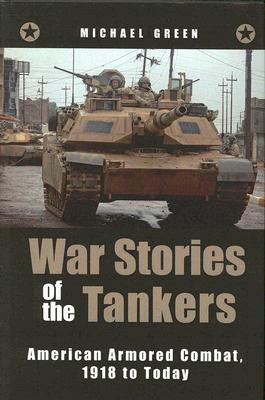 Image for War Stories of the Tankers: American Armored Combat, 1918 to Today