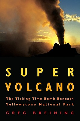 Image for Super Volcano: The Ticking Time Bomb Beneath Yellowstone National Park