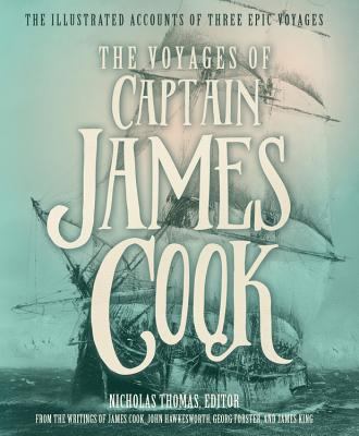 Image for The Voyages of Captain James Cook: The Illustrated Accounts of Three Epic Pacific Voyages