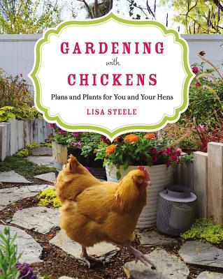 Image for Gardening with Chickens: Plans and Plants for You and Your Hens