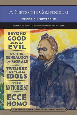 Image for A Nietzsche Compendium (Barnes & Noble Library of Essential Reading): Beyond Good and Evil, On the Genealogy of Morals, Twilight of the Idols, The Antichrist, and Ecce Homo