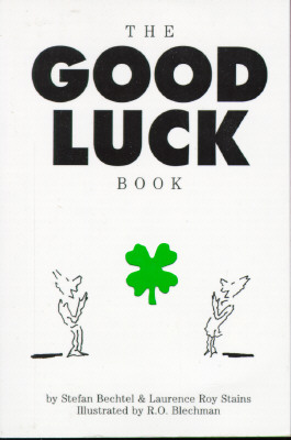 The Good Luck Book, Bechtel, Stefan; Stains, Laurence R.