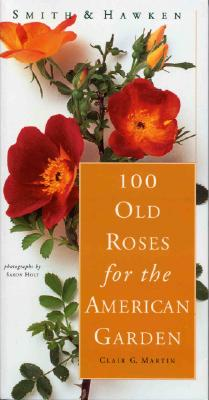 Image for 100 OLD ROSES FOR THE AMERICAN GARDEN
