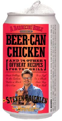 Image for Beer-Can Chicken: And 74 Other Offbeat Recipes for the Grill