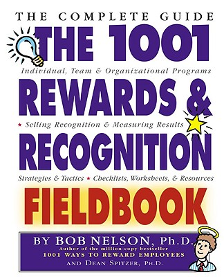 Image for The 1001 Rewards & Recognition Fieldbook: The Complete Guide