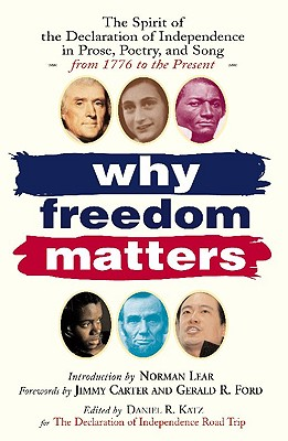 Image for Why Freedom Matters: Celebrating the Declaration of Independence in Two Centuries of Prose, Poetry and Song
