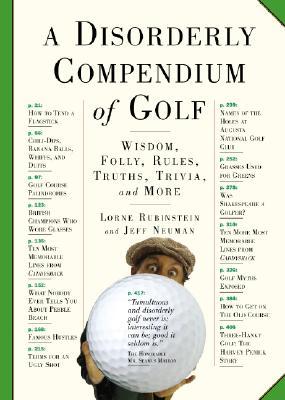 A Disorderly Compendium of Golf, Jeff Neuman, Lorne Rubenstein