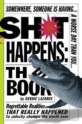 Sh*t Happens: The Book, Lazarus, Deborah