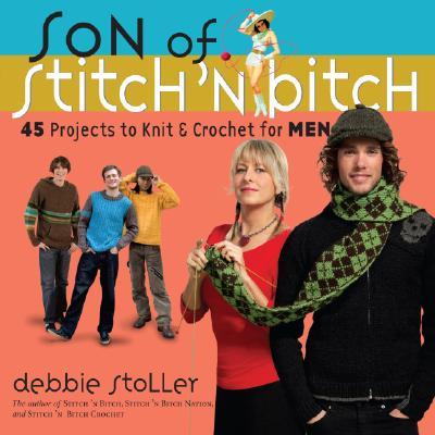 SON OF A STITCH 'N BITCH, DEBBIE STOLLER