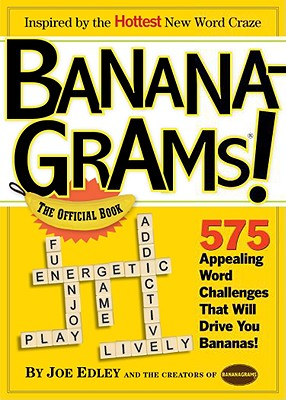 Image for Banana-Grams! The Official Book, 575 Appealing Word Challenges That Will Drive You Bananas!