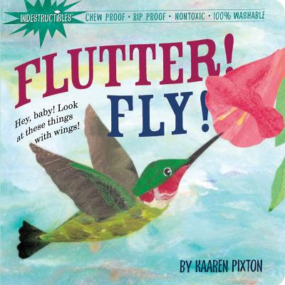 FLUTTER! FLY! (INDESTRUCTIBLES), PIXTON, KAAREN