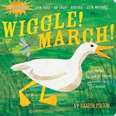 WIGGLE! MARCH! (INDESTRUCTIBLES), PIXTON, KAAREN