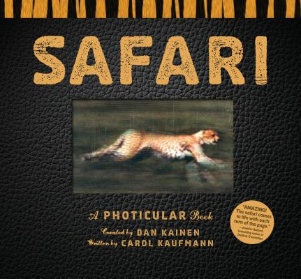SAFARI: A PHOTICULAR BOOK, KAINEN, DAN