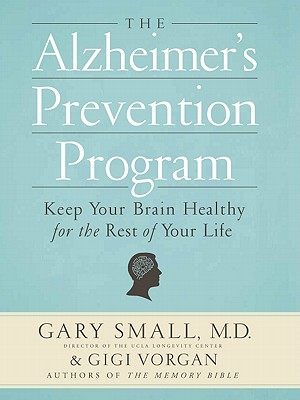 Image for ALZHEIMER'S PREVENTION PROGRAM, THE KEEP THE BRAIN HEALTHY FOR THE REST OF YOUR LIFE