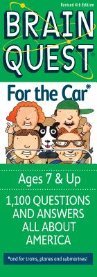 Brain Quest for the Car, Ages 7 & Up, Edited