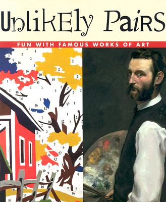 Image for UNLIKELY PAIRS: FUN WITH FAMOUS WORKS OF ART